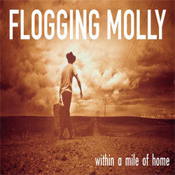 "Flogging Molly ""Within A Mile Of Home"" CD"