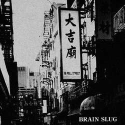 "Brain Slug ""Creep"" 7"""