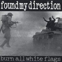 "Found My Direction ""Burn All White Flags"" LP"
