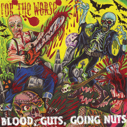 "For The Worse ""Blood, Guts, Going Nuts"" LP"