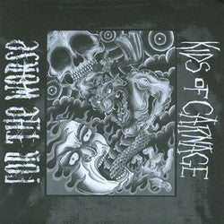 "For The Worse/Kids Of Carnage ""split"" 7"""