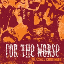 "For The Worse ""The Chaos Continues"" CD"
