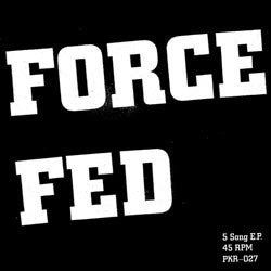 "Force Fed ""5 Song EP"" 7"""