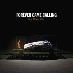 "Forever Came Calling ""What Matters Most"" CD"