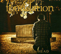 "Foundation ""Hang Your Head"" CD"