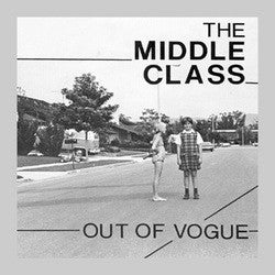 "The Middle Class ""Out Of Vogue"" 7"""