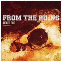 "From The Ruins ""Lights Out"" CD"