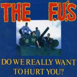 "F.U's ""Do We Really Want To Hurt You?"" CD"