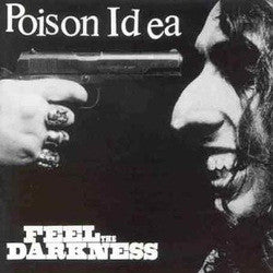 "Poison Idea ""Feel The Darkness"" 2xLP"