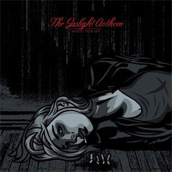 "The Gaslight Anthem ""Hold You Up"" 10"""