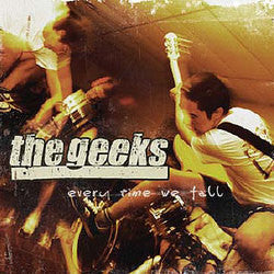 "The Geeks ""Every Time We Fall"" CD"