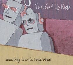 "The Get Up Kids ""Something To Write Home About - 10th Anniversar"