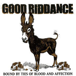 "Good Riddance ""Bound By Ties Of Blood And Affection"" LP"