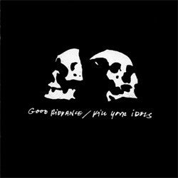 "Good Riddance / Kill Your Idols ""Split"" CD"