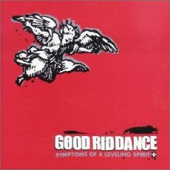 "Good Riddance ""Symptoms Of A Leveling Spirit"" CD"