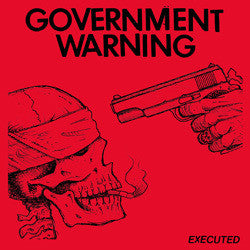 "Government Warning ""Executed"" 7"