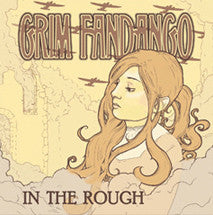 "Grim Fandango ""In The Rough"" 7"""