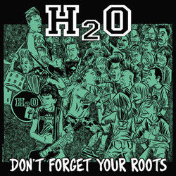 "H20 ""Don't Forget Your Roots"" LP"