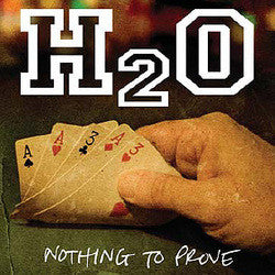 "H2O ""Nothing To Prove"" CD"