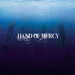 "Hand Of Mercy ""Scum Of The Earth"" EP"