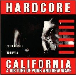 Hardcore California: A History Of Punk & New Wave Book