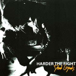 "Harder The Fight ""Dead Legends"" 7"""