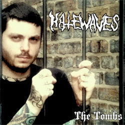 "Hatewaves ""The Tombs"" 5"""