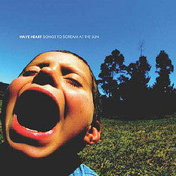"Have Heart ""Songs To Scream At The Sun"" CD"