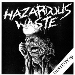 "Hazardous Waste ""Destroy EP"" 7"""