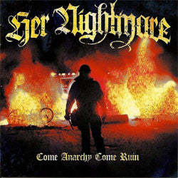 "Her Nightmare ""Come Anarchy Come Ruin"" CD"