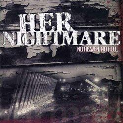 "Her Nightmare ""No Heaven No Hell"" CD"