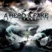 "A Hero A Fake ""Let Oceans Lie"" CD"