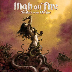 "High On Fire ""Snakes For The Divine"" CD"