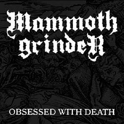 "Mammoth Grinder ""Obsessed With Death"" 7"""