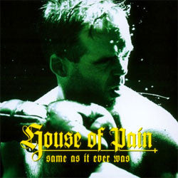 "House Of Pain ""Same As It Ever Was"" LP"
