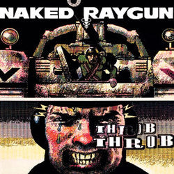 "Naked Raygun ""Throb Throb"" CD"