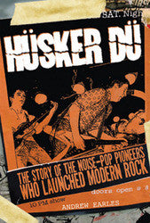 "Andrew Earles ""Husker Du: The Story Of The Noise-Pop Pioneers Who Launched Modern Rock"" Book"