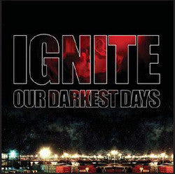 "Ignite ""Our Darkest Days"" CD"