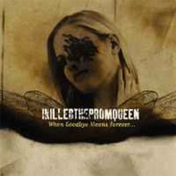 "I Killed The Prom Queen ""When Goodbye Means Forever"" CD"