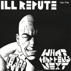 "Ill Repute ""What Happens Next / Oxnard Land Of No Toilets"" LP"
