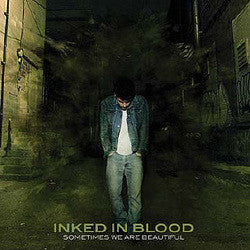 "Inked In Blood ""Sometimes We Are Beautiful"" CD"