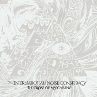 "THE (INTERNATIONAL) NOISE CONSPIRACY ""The Cross Of My Calling"" C"