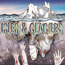 "Isles And Glaciers ""The Hearts Of Lonely People"" CD"