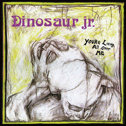 "Dinosaur Jr ""You're Living All Over Me"" LP"