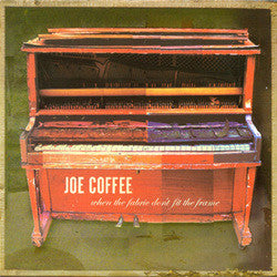 "Joe Coffee ""When The Fabric Don't Fit The Frame"" CD"