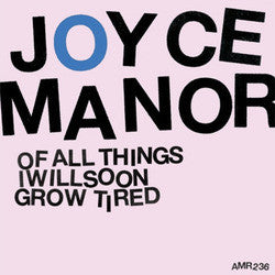"Joyce Manor ""Of All Things I Will Soon Grow Tired"" CD"