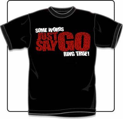 Just Say Go Some Words Ring True Black T Shirt