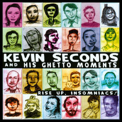 "Kevin Seconds And His Ghetto Moments ""Rise Up, Insomniacs!"" CD"