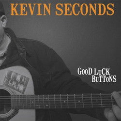 "Kevin Seconds ""Good Luck Buttons"" CD"