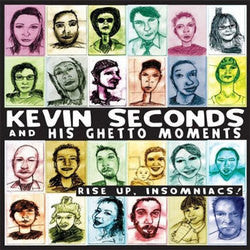 "Kevin Seconds and His Ghetto Moments ""Rise Up, Insomniacs!"" LP"